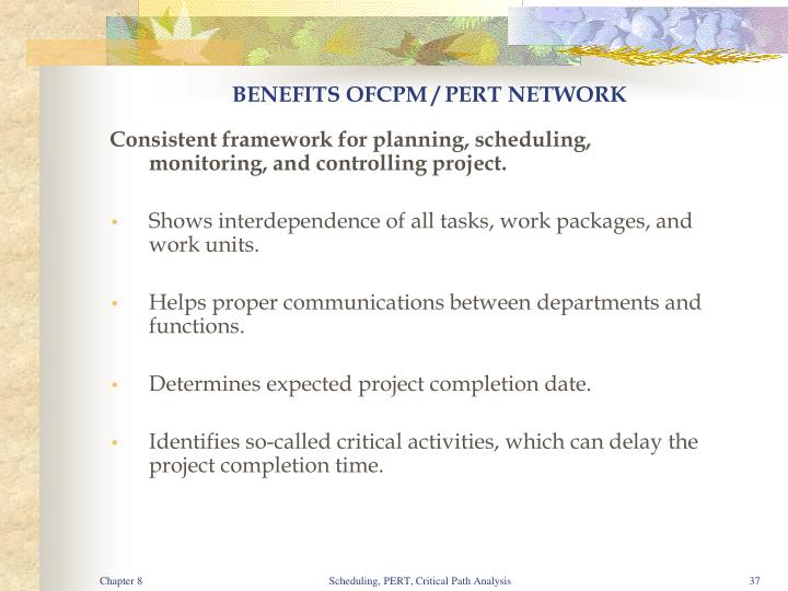 BENEFITS OFCPM / PERT NETWORK