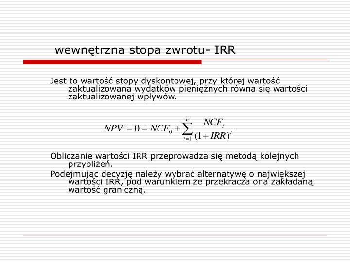 wewnętrzna stopa zwrotu- IRR