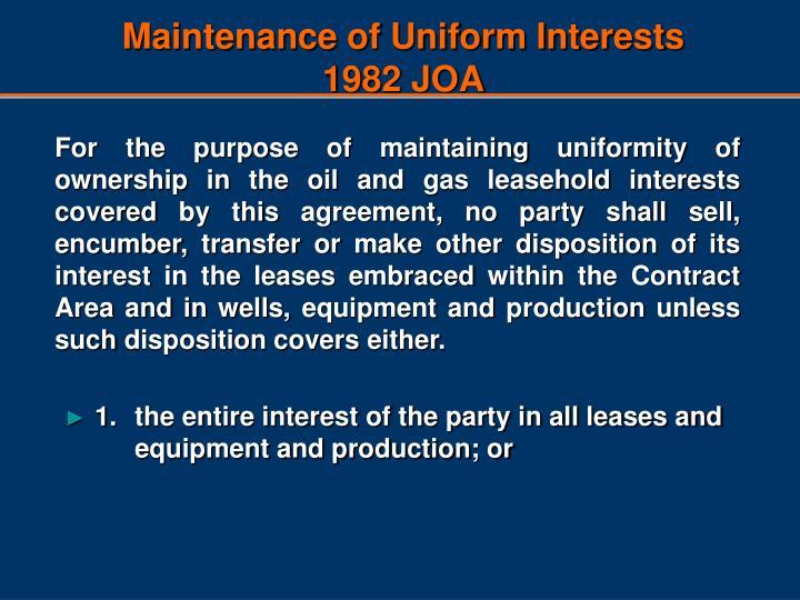 Maintenance of Uniform Interests