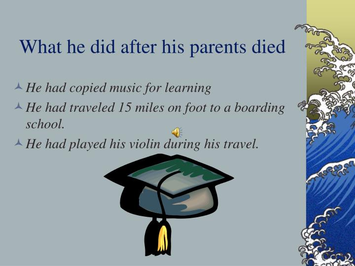 What he did after his parents died