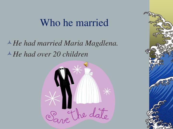 Who he married