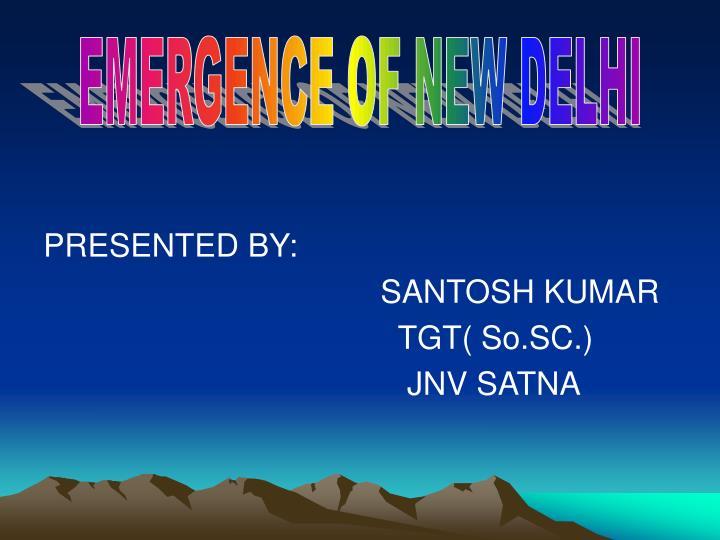 EMERGENCE OF NEW DELHI
