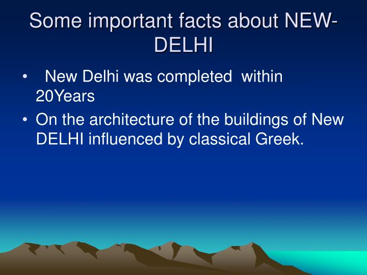 Some important facts about NEW-DELHI