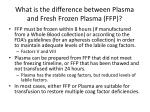 what is the difference between plasma and fresh frozen plasma ffp