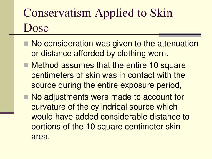Conservatism Applied to Skin Dose