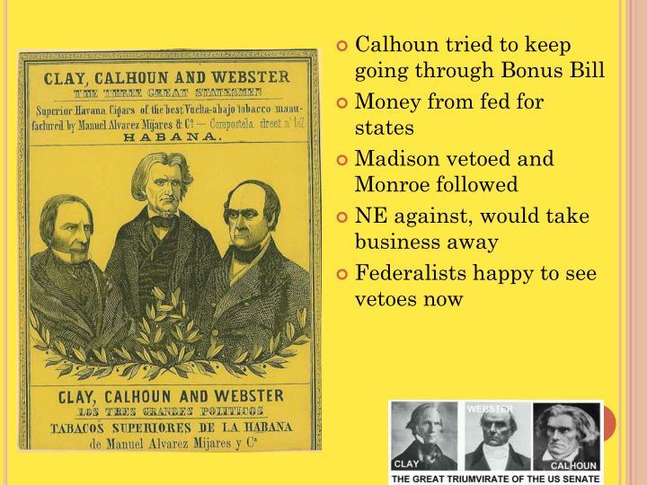Calhoun tried to keep going through Bonus Bill