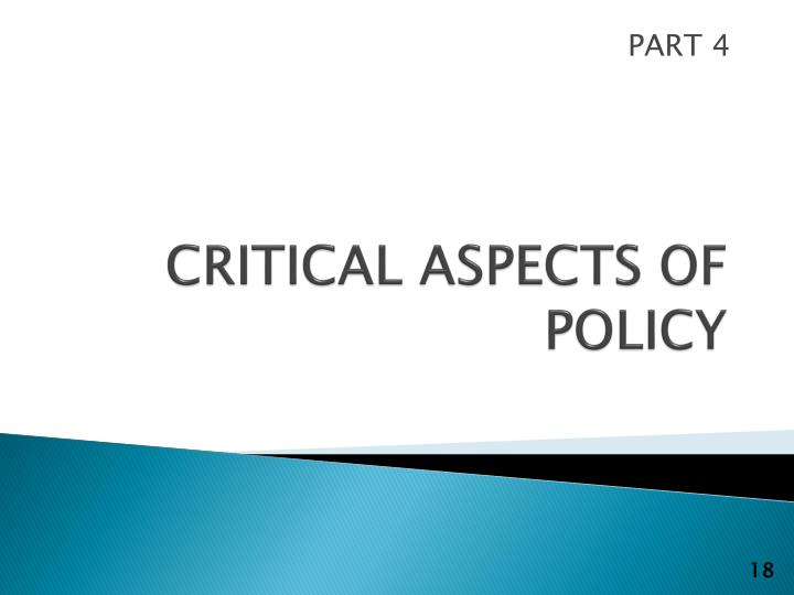 CRITICAL ASPECTS OF POLICY