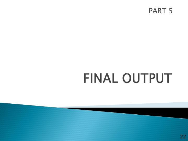 FINAL OUTPUT