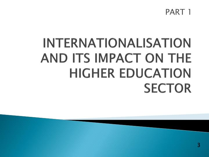 INTERNATIONALISATION AND ITS IMPACT ON THE HIGHER EDUCATION SECTOR