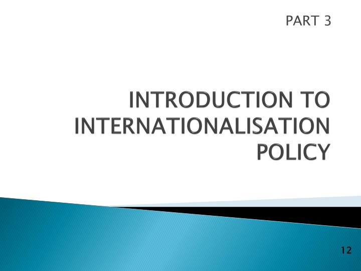 INTRODUCTION TO INTERNATIONALISATION POLICY