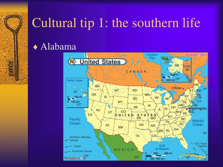 Cultural tip 1: the southern life