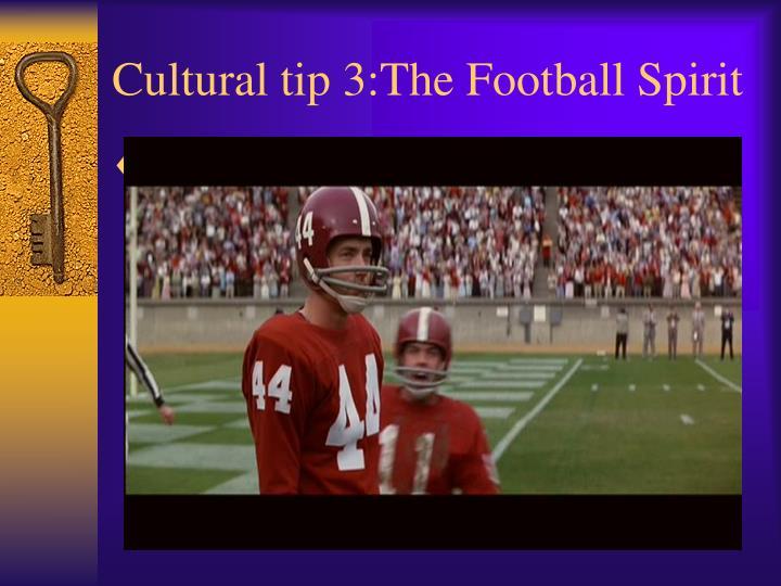 Cultural tip 3:The Football Spirit