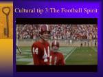 cultural tip 3 the football spirit