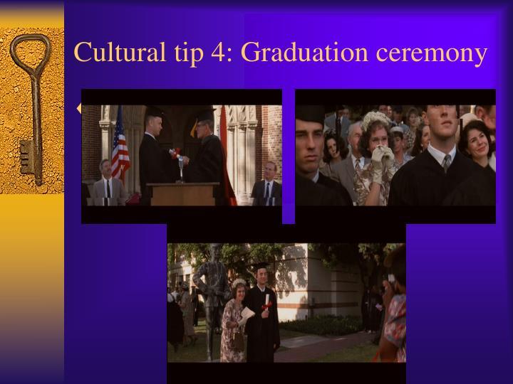 Cultural tip 4: Graduation ceremony