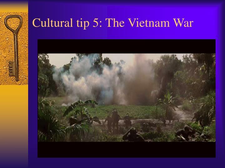 Cultural tip 5: The Vietnam War