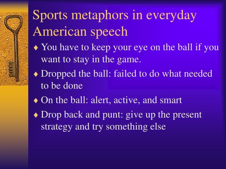 Sports metaphors in everyday American speech