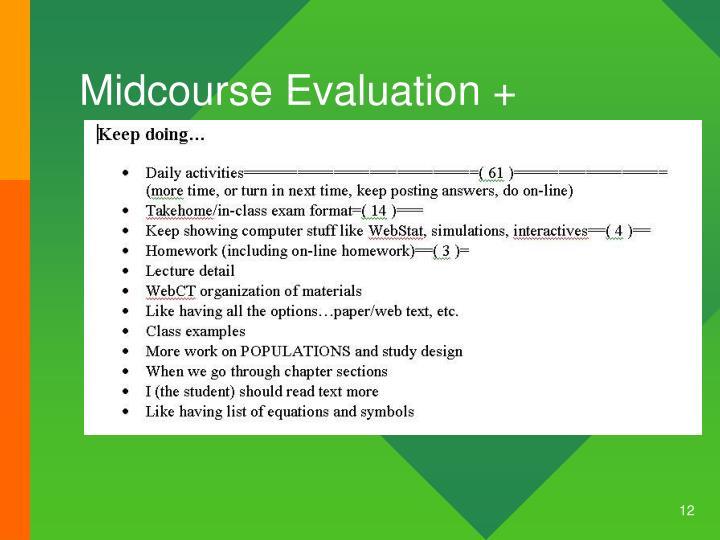 Midcourse Evaluation +