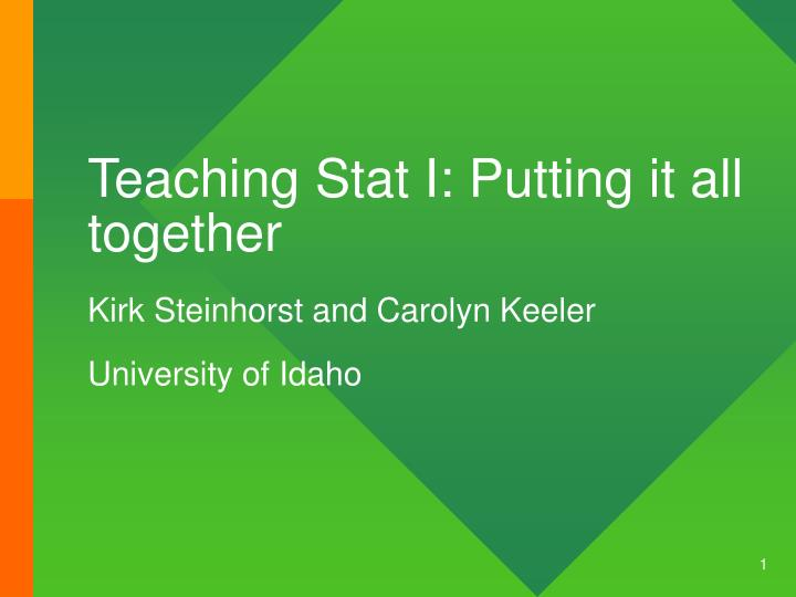 Teaching Stat I: Putting it all together