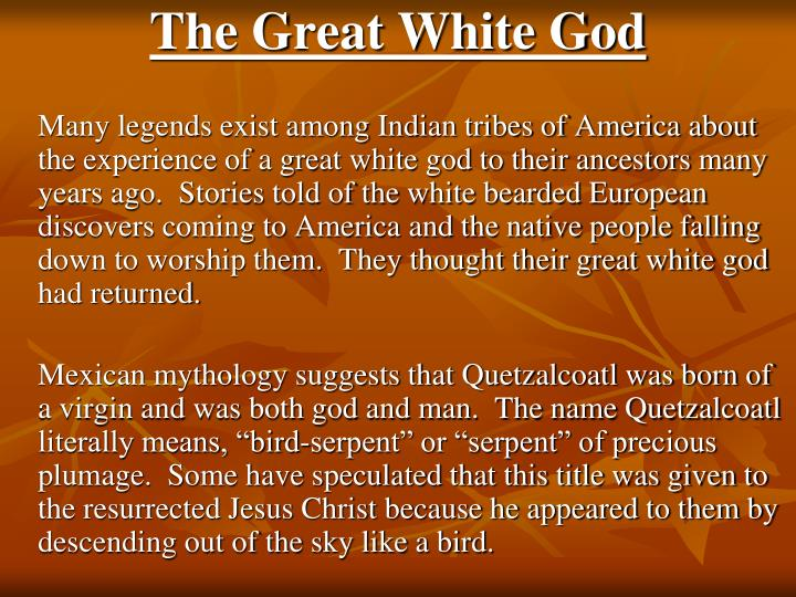The Great White God