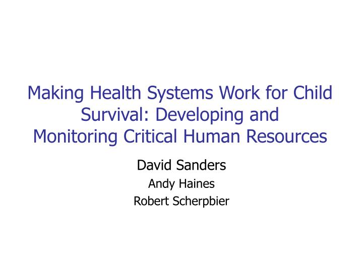 Making Health Systems Work for Child Survival: Developing and