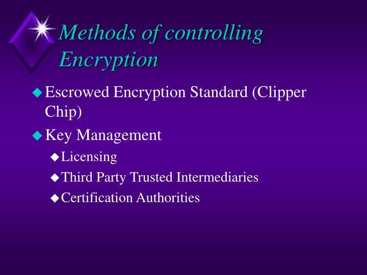 Methods of controlling Encryption