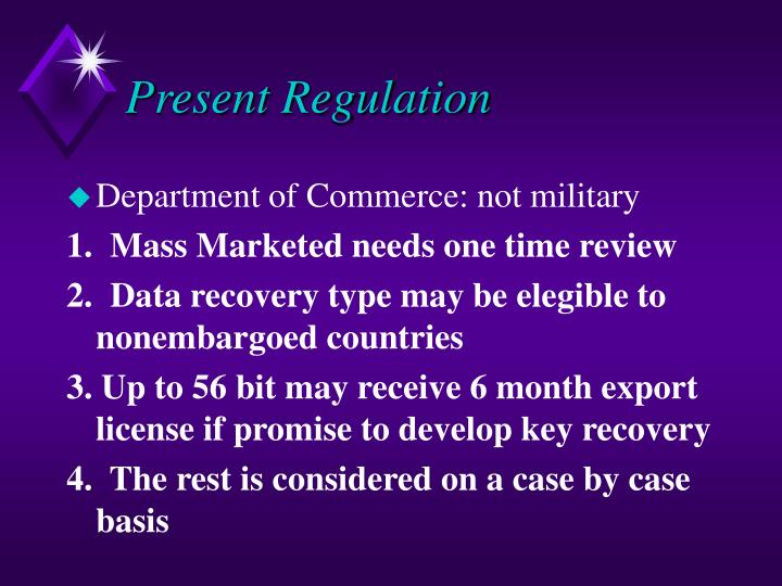 Present Regulation