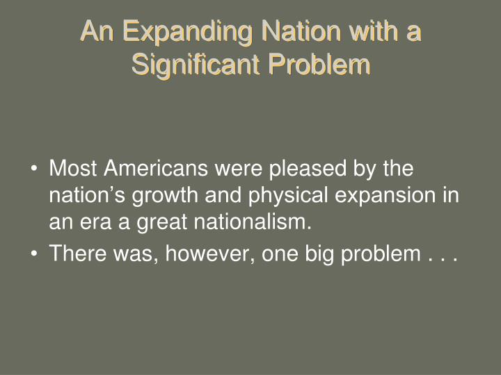 An expanding nation with a significant problem