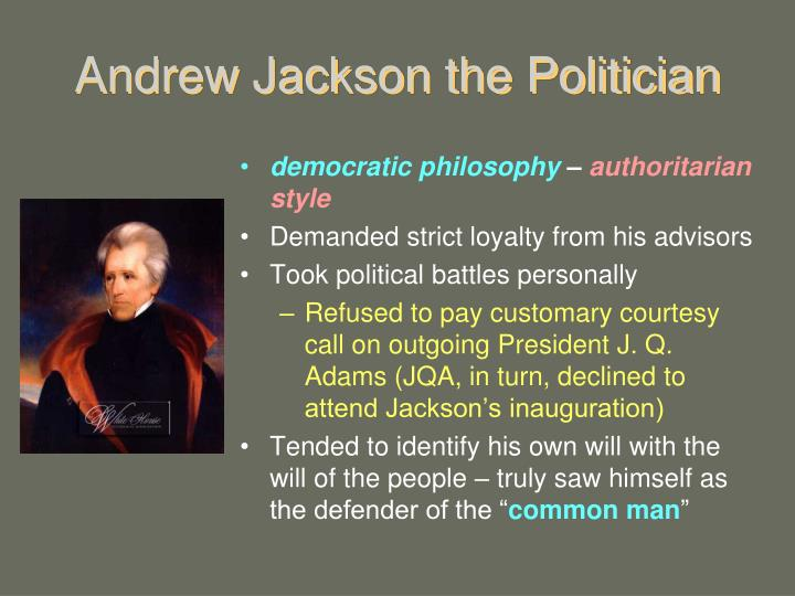 Andrew Jackson the Politician
