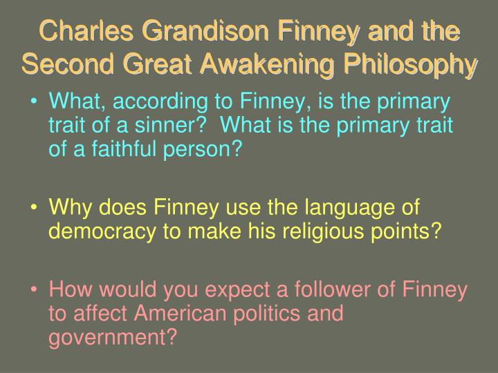 Charles Grandison Finney and the Second Great Awakening Philosophy