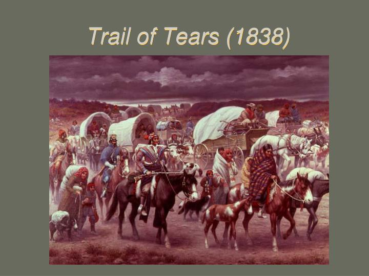 Trail of Tears (1838)