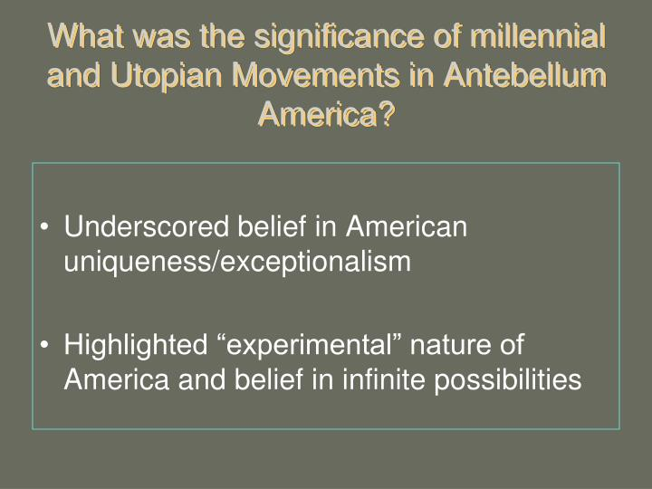 What was the significance of millennial and Utopian Movements in Antebellum America?