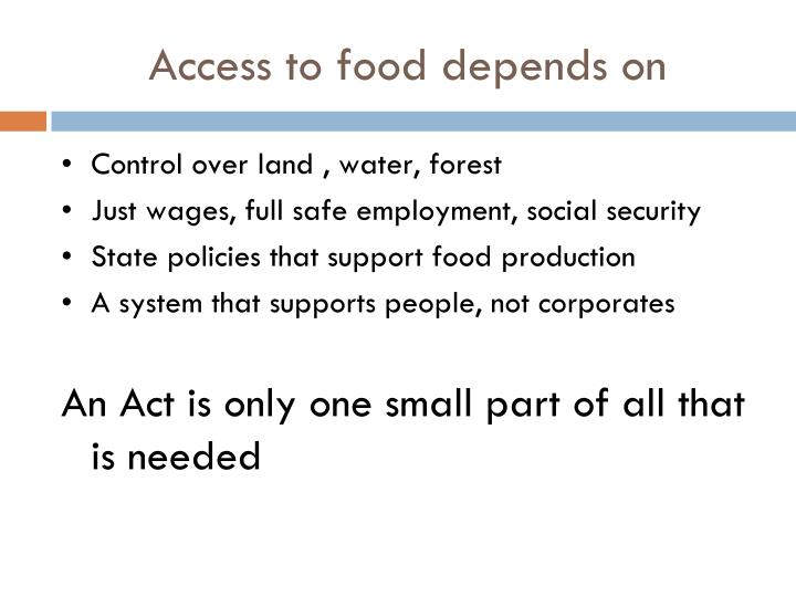 Access to food depends on