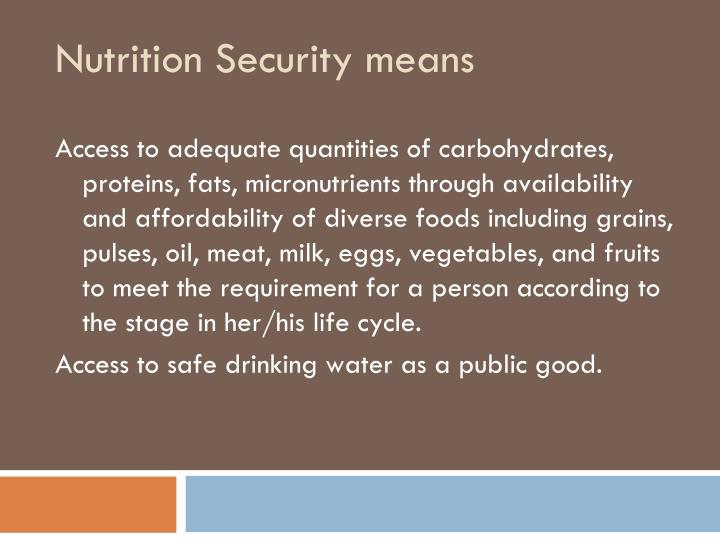 Nutrition Security means
