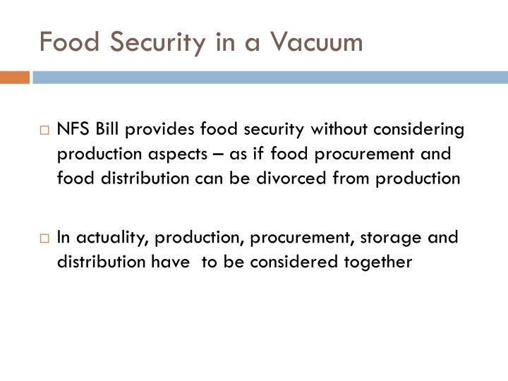 Food Security in a Vacuum