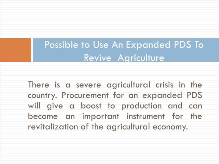 Possible to Use An Expanded PDS To Revive  Agriculture
