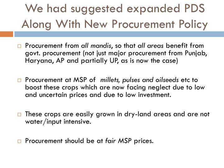 We had suggested expanded PDS  Along With New Procurement Policy