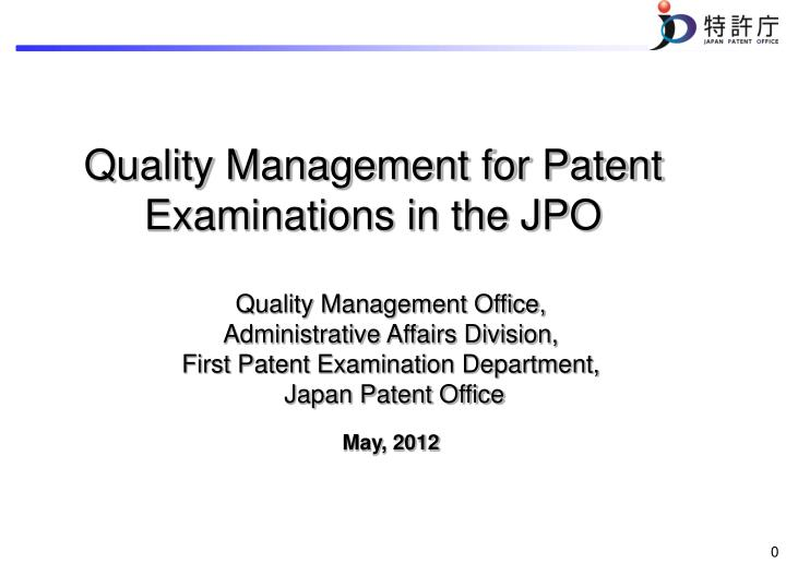 Quality Management for Patent Examinations in the JPO