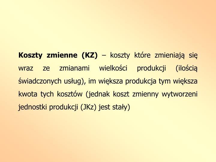 Koszty zmienne (KZ)