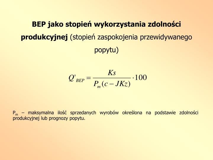 BEP jako stopień wykorzystania zdolności produkcyjnej