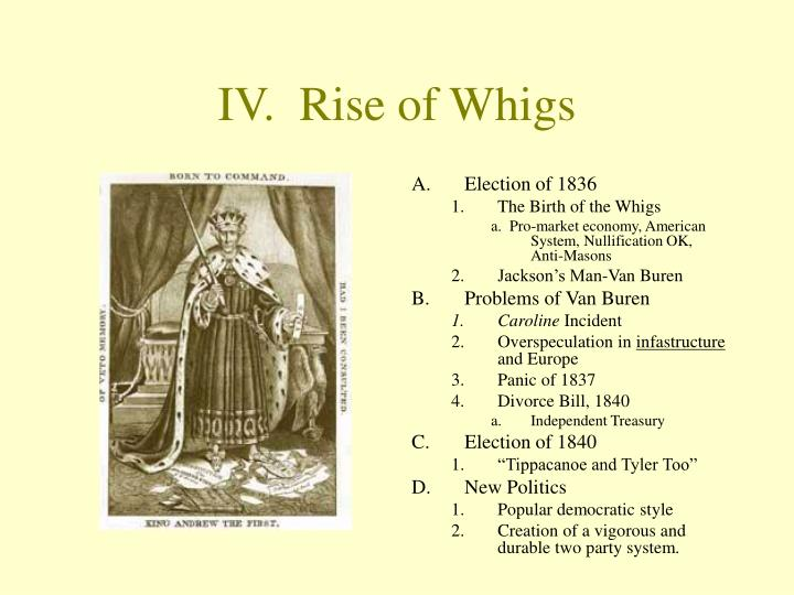 IV.  Rise of Whigs