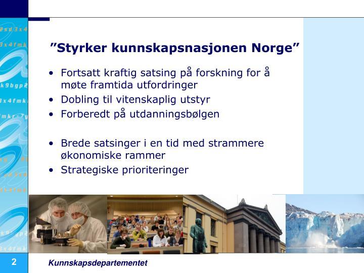 """""""Styrker kunnskapsnasjonen Norge"""""""