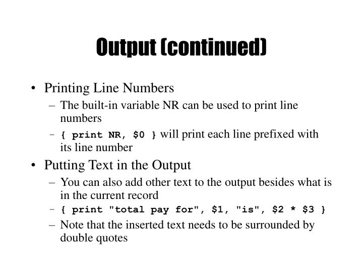 Output (continued)