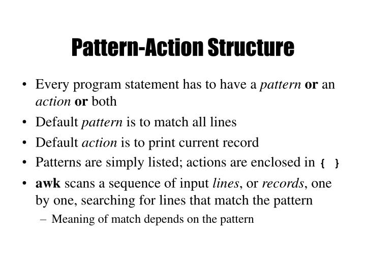 Pattern-Action Structure