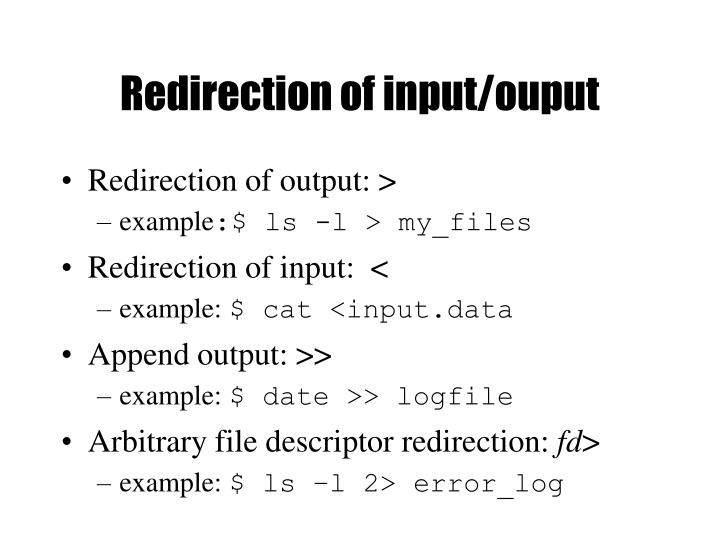 Redirection of input/ouput