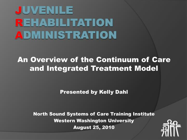 An Overview of the Continuum of Care and Integrated Treatment Model