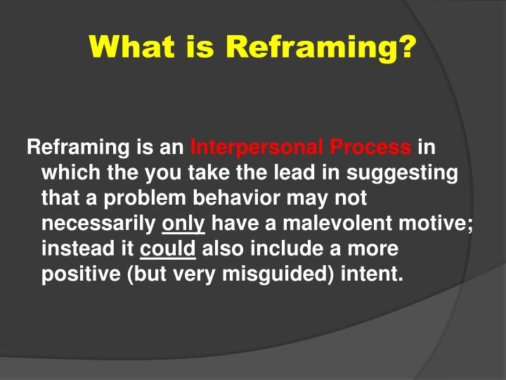 What is Reframing?