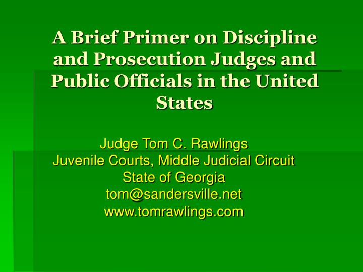 a brief primer on discipline and prosecution judges and public officials in the united states