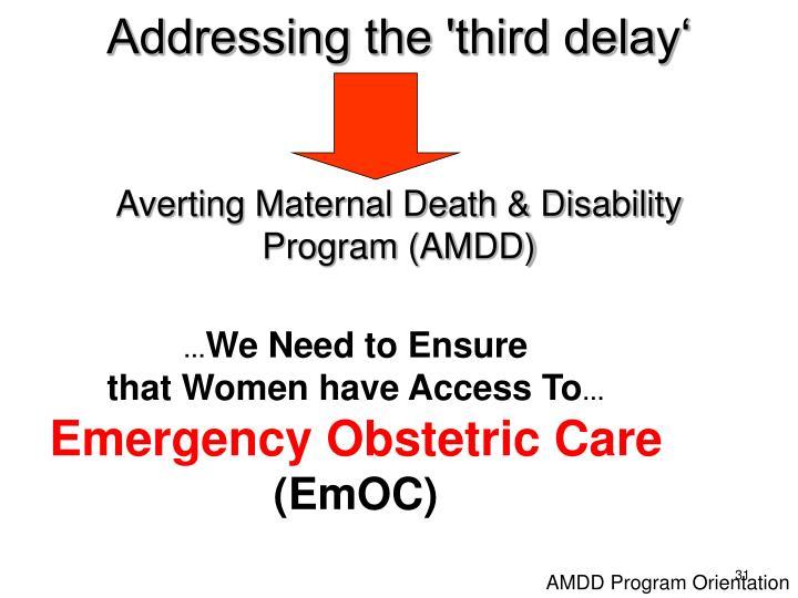Addressing the 'third delay'