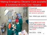 making emergency obstetric care available functional at chc dist hospital