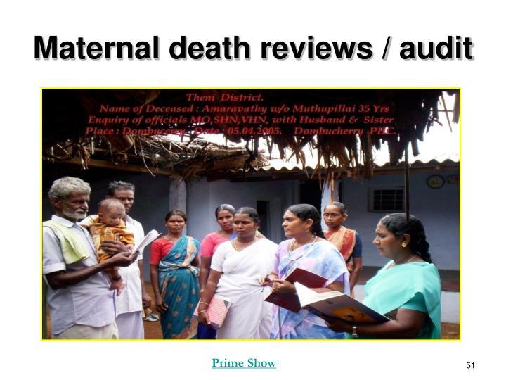 Maternal death reviews / audit